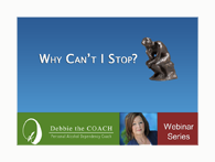 A self-help webinar hosted by Debbie the Coach