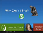 Why Can't I Stop Webinar